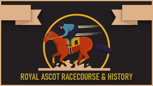 Royal Ascot Racecourse History